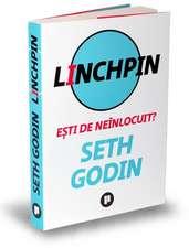 Linchpin: Ești de neînlocuit?
