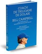 Coach de trilioane de dolari: Bill Campbell și lecțiile sale de leadership din Silicon Valley