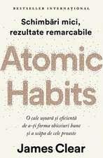 Atomic Habits: Schimbări mici, rezultate remarcabile