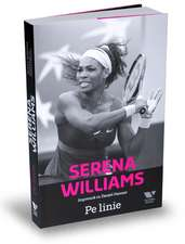 Serena Williams. Pe linie.