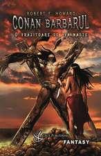 Conan Barbarul ; O vrăjitoare se va naşte