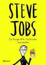 Steve Jobs. La Biografia Ilustrada
