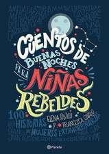 Cuentos de Buenas Noches Para Ninas Rebeldes = Good Night Stories for Rebel Girls
