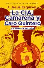 La CIA, Camarena y Caro Quintero (The CIA, Camarena, and Caro Quintero