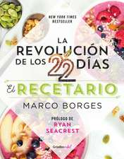 La Revolucion de Los 22 Dias. Recetario / The 22-Day Revolution Cookbook