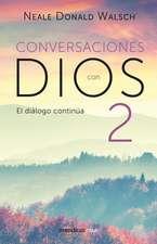 Conversaciones Con Dios 2: Siga Disfrutando de Una Experiencia Extraordinaria / Conversations with God, Book 2: Continue Enjoying an Extraordinary Exp