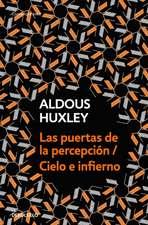 Las Puertas de la Percepción - Cielo E Infierno / The Doors of Perception & Heaven and Hell