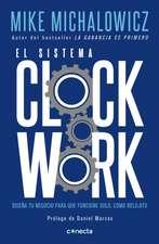 El Sistema Clockwork / Clockwork: Design Your Business to Run Itself