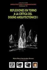 Volumen 13 Reflexiones En Torno a la Critica Al Diseno Arquitectonico I