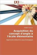 Acquisition Du Concept D'Angle A L'Ecole Elementaire:  Approche Pheno-Corpusculaire