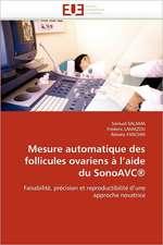 Mesure automatique des follicules ovariens à l'aide du SonoAVC®