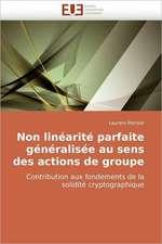 Non linéarité parfaite généralisée au sens des actions de groupe