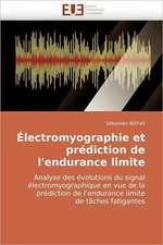 Electromyographie Et Prediction de L'Endurance Limite:  Premisses Des Cataclysmes Socio-Politiques