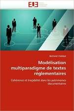 Modélisation multiparadigme de textes réglementaires