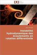 Instabilité hydrodynamique des écoulements en rotation différentielle