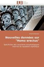 """Nouvelles Donnees Sur """"Homo Erectus"""":  Approche LMI"""