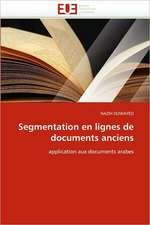 Segmentation En Lignes de Documents Anciens:  Etat Des Lieux Et Defis