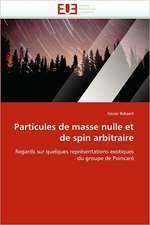 Particules de Masse Nulle Et de Spin Arbitraire:  Logiques Sous-Jacentes