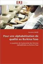 Pour Une Alphabetisation de Qualite Au Burkina Faso:  Un Cas Pratique