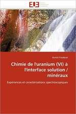 Chimie de l'uranium (VI) à l'interface solution / minéraux