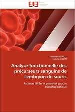 Analyse Fonctionnelle Des Precurseurs Sanguins de L'Embryon de Souris:  de La Colonisation A L''Intelligence Diplomatique