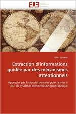Extraction d'informations guidée par des mécanismes attentionnels