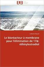 Le bioréacteur à membrane pour l'élimination de 17α-éthinylestradiol