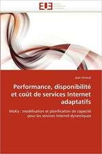 Performance, disponibilité et coût de services Internet adaptatifs