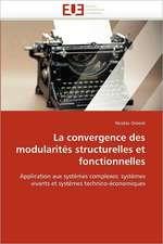 La convergence des modularités structurelles et fonctionnelles