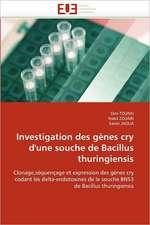 Investigation des gènes cry d'une souche de Bacillus thuringiensis