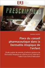 Place Du Conseil Pharmaceutique Dans La Dermatite Atopique de L''Enfant:  Une Approche de Construction D'Applications Orientees Procede