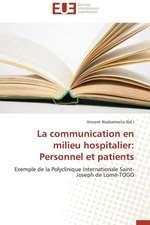 La Communication En Milieu Hospitalier:  Personnel Et Patients