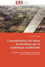 Caracterisation Du Safou de Kinshasa Par La Statistique Multivariee
