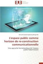 L'Espace Public Comme Horizon de Re-Construction Communicationnelle:  Aspects Economiques