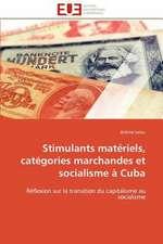Stimulants Materiels, Categories Marchandes Et Socialisme a Cuba