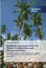 Modified Lignocellulosic Coir Fibers: Composites and Nanocomposites