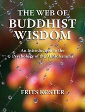 The Web of Buddhist Wisdom:  An Introduction to the Psychology of the Abhidhamma