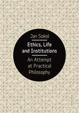 Ethics, Life and Institutions: An Attempt at Practical Philosophy
