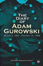 Diary of Adam Gurowski: March 4, 1861 - October 18, 1863