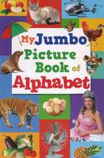 My Jumbo Picture Book of the Alphabet