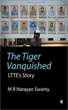 The Tiger Vanquished: LTTE's Story