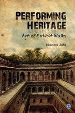 Performing Heritage: Art of Exhibit Walks