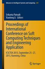 Proceedings of International Conference on Soft Computing Techniques and Engineering Application: ICSCTEA 2013, September 25-27, 2013, Kunming, China