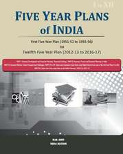 Five Year Plans of India: First Five Year Plan (1951-52 to 1955-56) to Twelfth Five Year Plan (2012-13 to 2016-17) [3 Volumes Set]
