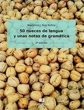 50 Nueces de Lengua y Unas Notas de Gramatica:  2a Edicion