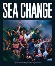 Sea Change:  A Photo Documentary about Young Europeans