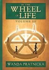 In the Wheel of Life: Volume 3