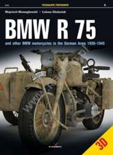 BMW R 75:  And Other BMW Motorcycles in the German Army in 1930 1945