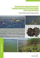 The Szczecin Lagoon Ecosystem: The Biotic Community of the Great Lagoon and its Food Web Model