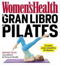 El Gran Libro de Pilates / The Women's Health Big Book of Pilates
